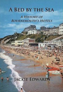 A Bed By The Sea - A History of Bournemouth's Hotels