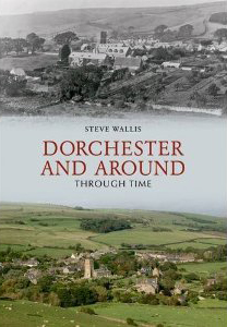 Dorchester and Around Through Time front cover