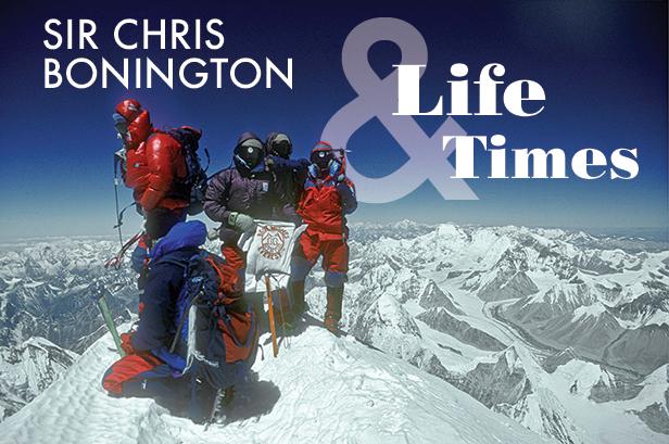 Sir Chris Bonington - Life & Times