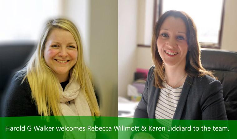 Harold G Walker welcomes Rebecca Willmott and Karen Liddiard to the team.
