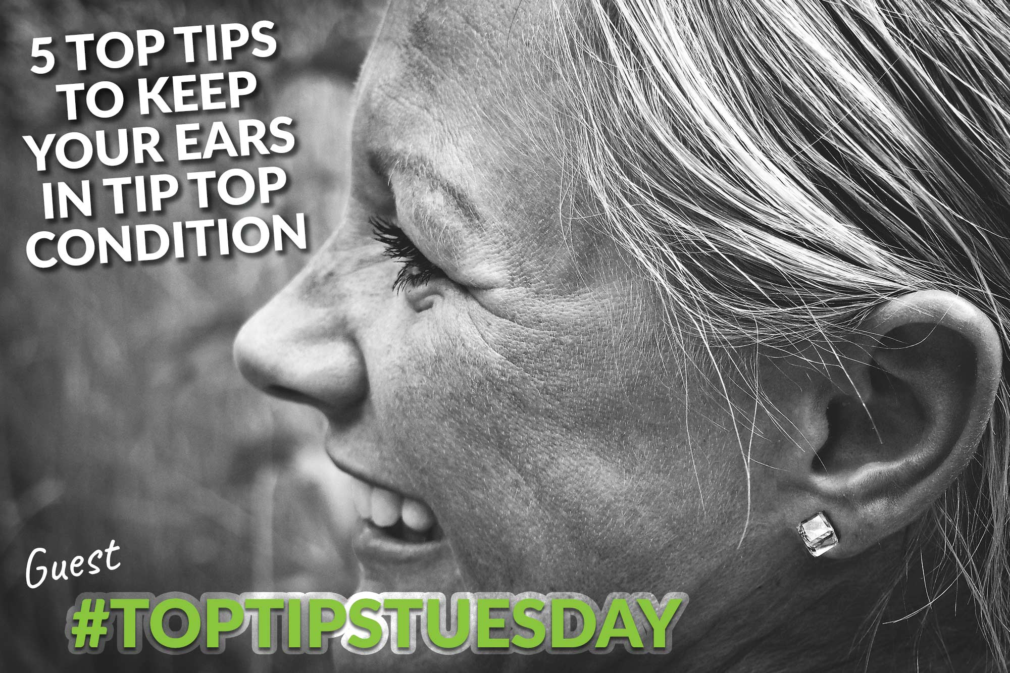5 top tips for keeping your ears in tip top condition